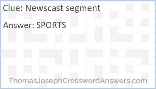 Newscast segment Answer