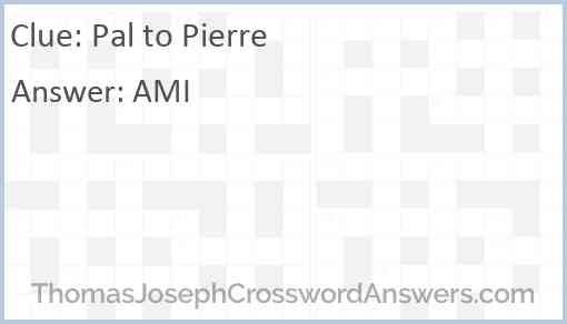 Pal to Pierre Answer